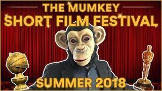 The Mumkey Short Film Festival (Summer 2018)