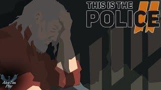 Геймплейный стреам►«This Is the Police 2»►Так же хороша, как и предыдущая?►#2