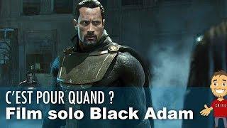 A QUAND le film BLACK ADAM de DC COMICS ?