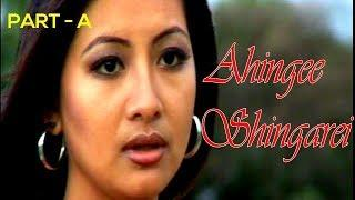 Ahingee Singarei | Part A | A Manipuri Feature Film |Official Release