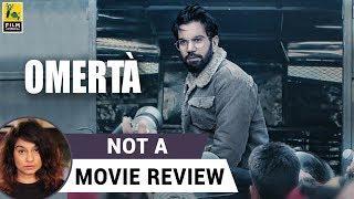 Omerta | Not A Movie Review | Sucharita Tyagi | Film Companion
