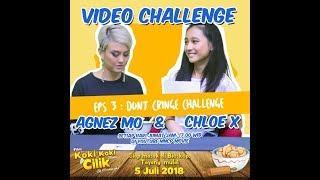 AGNEZ MO & CHLOE X : EPS 3 DON'T CRINGE CHALLENGE FILM KOKI-KOKI CILIK