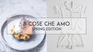8 cose che amo: Spring edition - ricette, abbigliamento, film   The Bluebird Kitchen