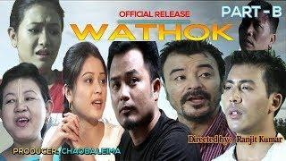 Wathok |Part B |  A Manipuri Feature Film | Official Release