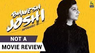 Bhavesh Joshi Superhero | Not A Movie Review | Sucharita Tyagi | Film Companion